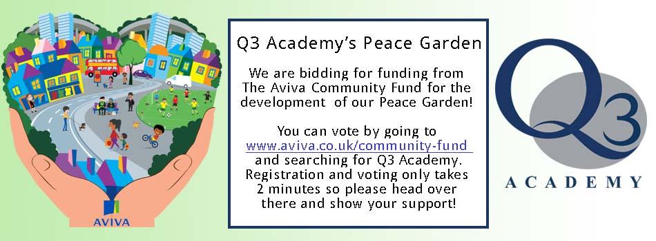 Please vote for Q3's Peace Garden at www.aviva.co.uk/community-fund